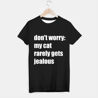 Thumbnail image of Don't worry: my cat rarely gets jealous T-shirt regular, Live Heroes