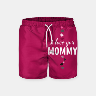 Thumbnail image of I love you mommy, typographic print for all loving mother, mother's day print Swim Shorts, Live Heroes