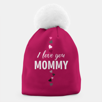 Thumbnail image of I love you mommy, typographic print for all loving mother, mother's day print Beanie, Live Heroes