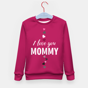 Thumbnail image of I love you mommy, typographic print for all loving mother, mother's day print Kid's sweater, Live Heroes