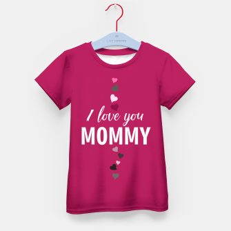 Thumbnail image of I love you mommy, typographic print for all loving mother, mother's day print Kid's t-shirt, Live Heroes