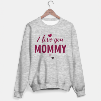Thumbnail image of I love you mommy, typographic print for all loving mother, mother's day print Sweater regular, Live Heroes