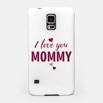 Thumbnail image of I love you mommy, typographic print for all loving mother, mother's day print Samsung Case, Live Heroes