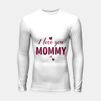 Thumbnail image of I love you mommy, typographic print for all loving mother, mother's day print Longsleeve rashguard , Live Heroes