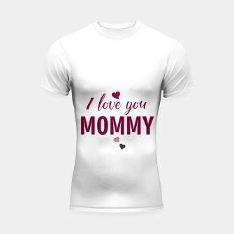 Thumbnail image of I love you mommy, typographic print for all loving mother, mother's day print Shortsleeve rashguard, Live Heroes