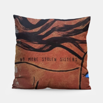 Thumbnail image of No More Stolen Sisters Pillow, Live Heroes