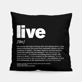 Thumbnail image of Define LIVE in black Pillow, Live Heroes