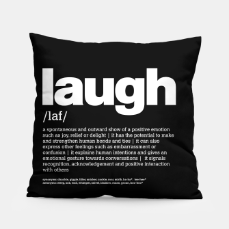 Thumbnail image of define LAUGH in black Pillow, Live Heroes