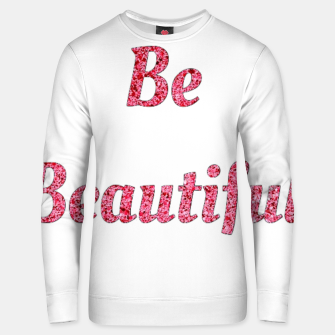 Thumbnail image of Be beautiful Unisex sweater, Live Heroes