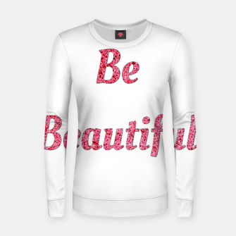 Thumbnail image of Be beautiful Women sweater, Live Heroes