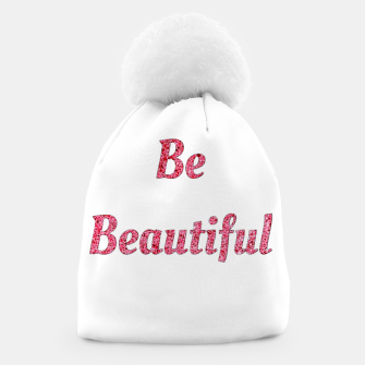 Thumbnail image of Be beautiful Beanie, Live Heroes