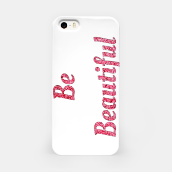 Thumbnail image of Be beautiful iPhone Case, Live Heroes