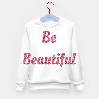 Thumbnail image of Be beautiful Kid's sweater, Live Heroes