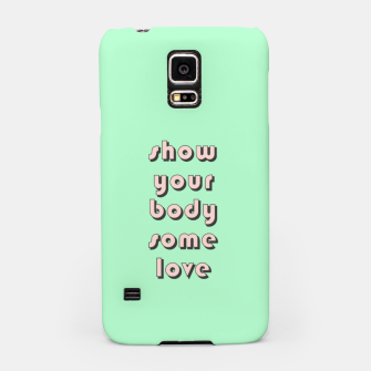 Thumbnail image of Show your body some love, typographic print Samsung Case, Live Heroes