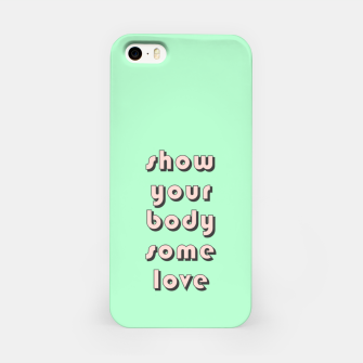 Thumbnail image of Show your body some love, typographic print iPhone Case, Live Heroes
