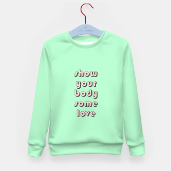 Thumbnail image of Show your body some love, typographic print Kid's sweater, Live Heroes