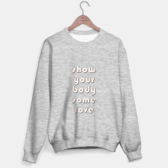 Thumbnail image of Show your body some love, typographic print Sweater regular, Live Heroes