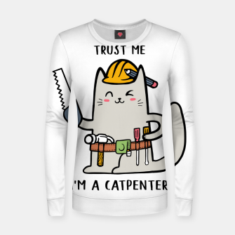 Thumbnail image of Trust me i'm Catpenter Women sweater, Live Heroes