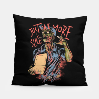 Just one more slice Pillow thumbnail image