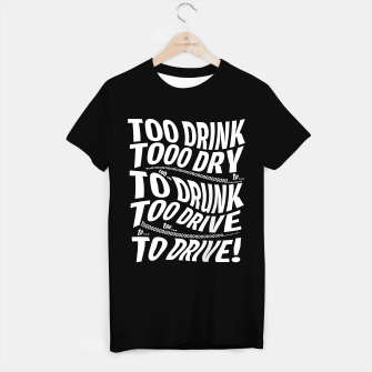 Thumbnail image of TOO DRUNK TO DRIVE - Black T-Shirt Regular, Live Heroes