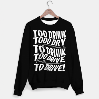 Thumbnail image of TOO DRUNK TO DRIVE - Black Sweater Regular, Live Heroes